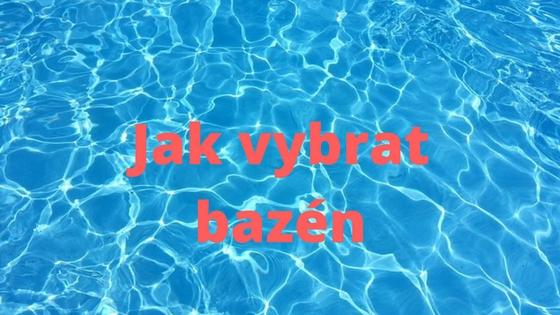 Jak vybrat bazén